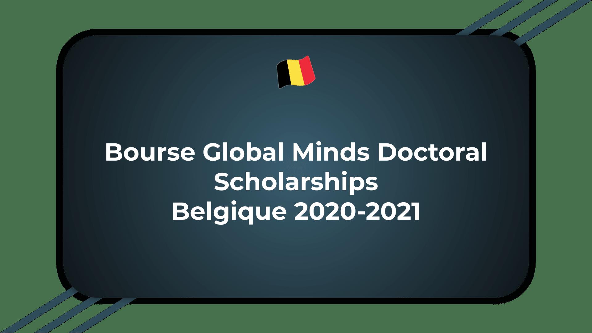 Bourse Global Minds Doctoral Scholarships
