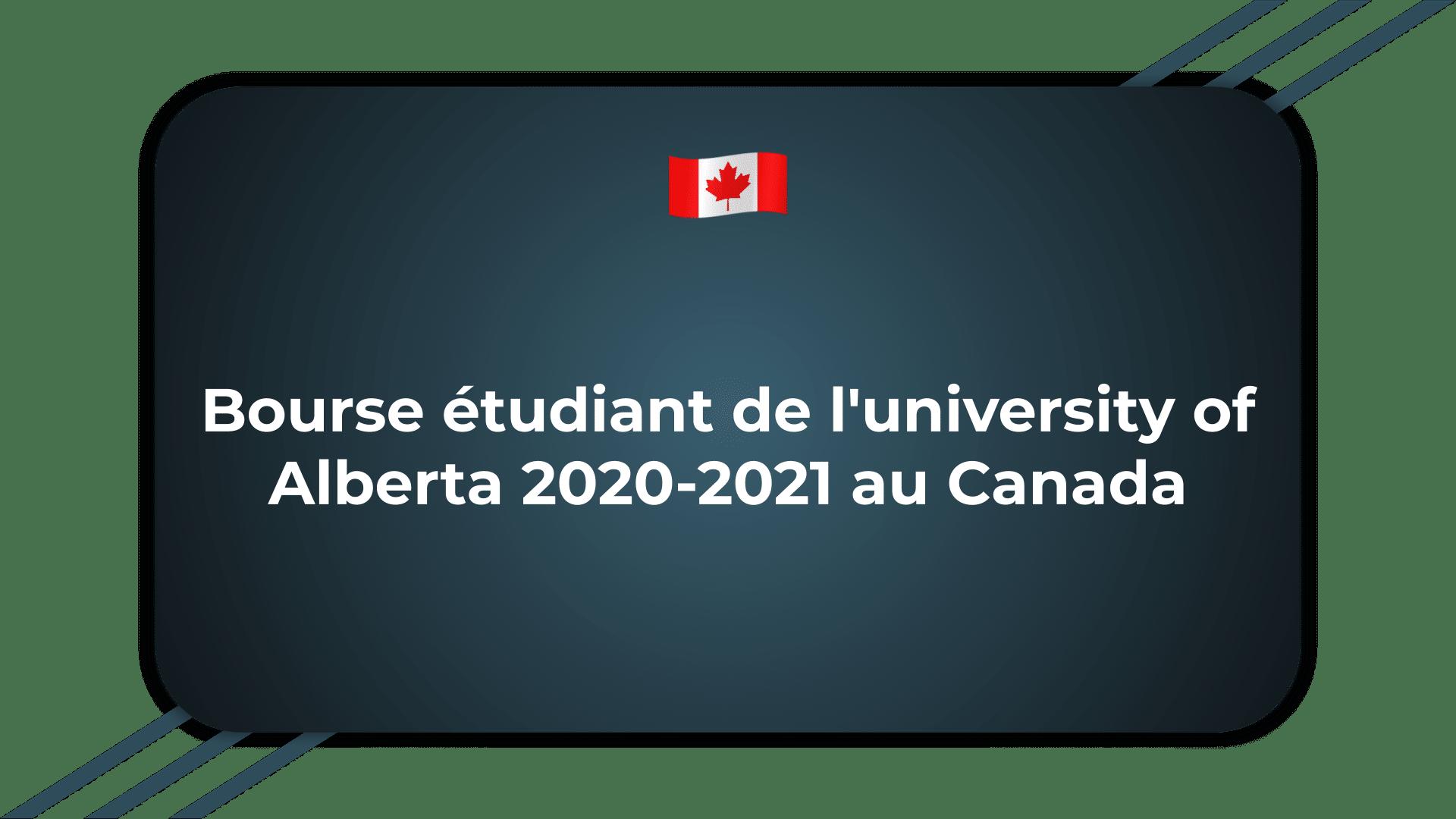 Bourse étudiant de l'university of Alberta