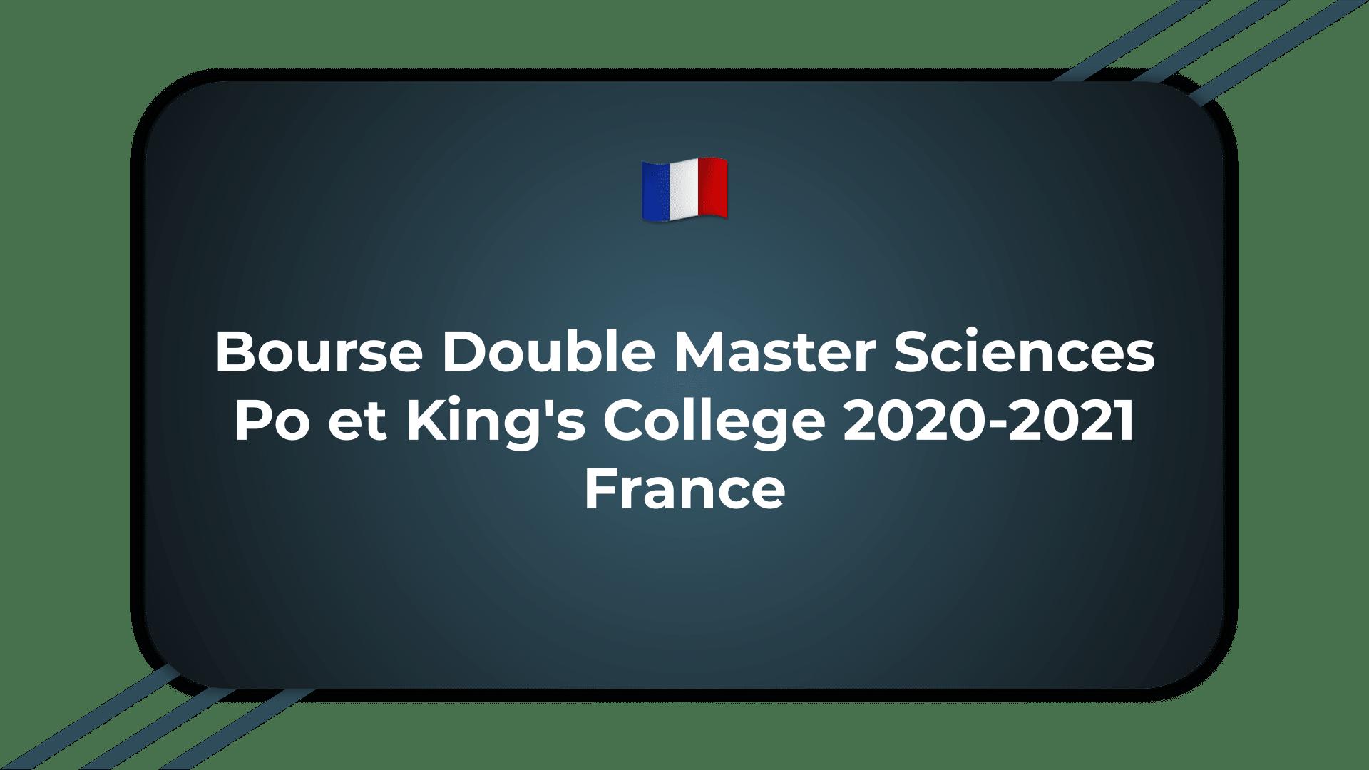 Bourse Double Master Sciences Po et King's College France