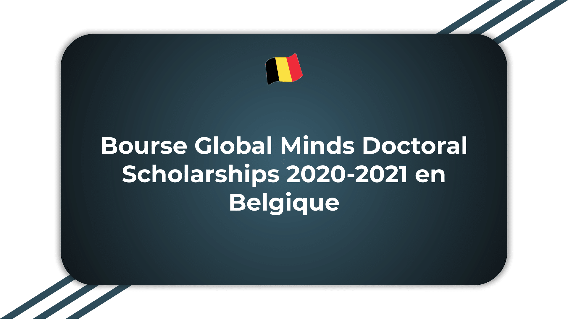 Bourse Global Minds Doctoral Scholarships