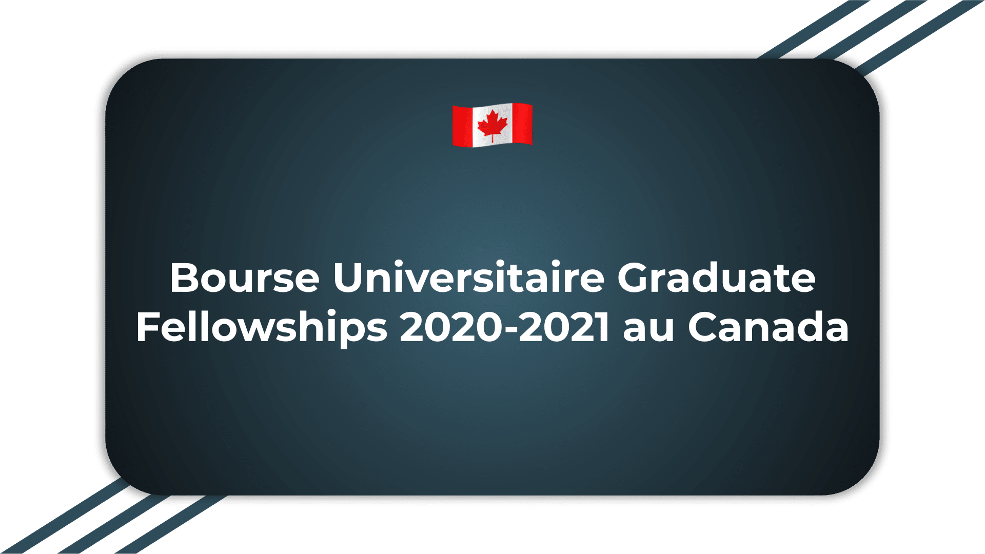 Bourse Universitaire Graduate Fellowships