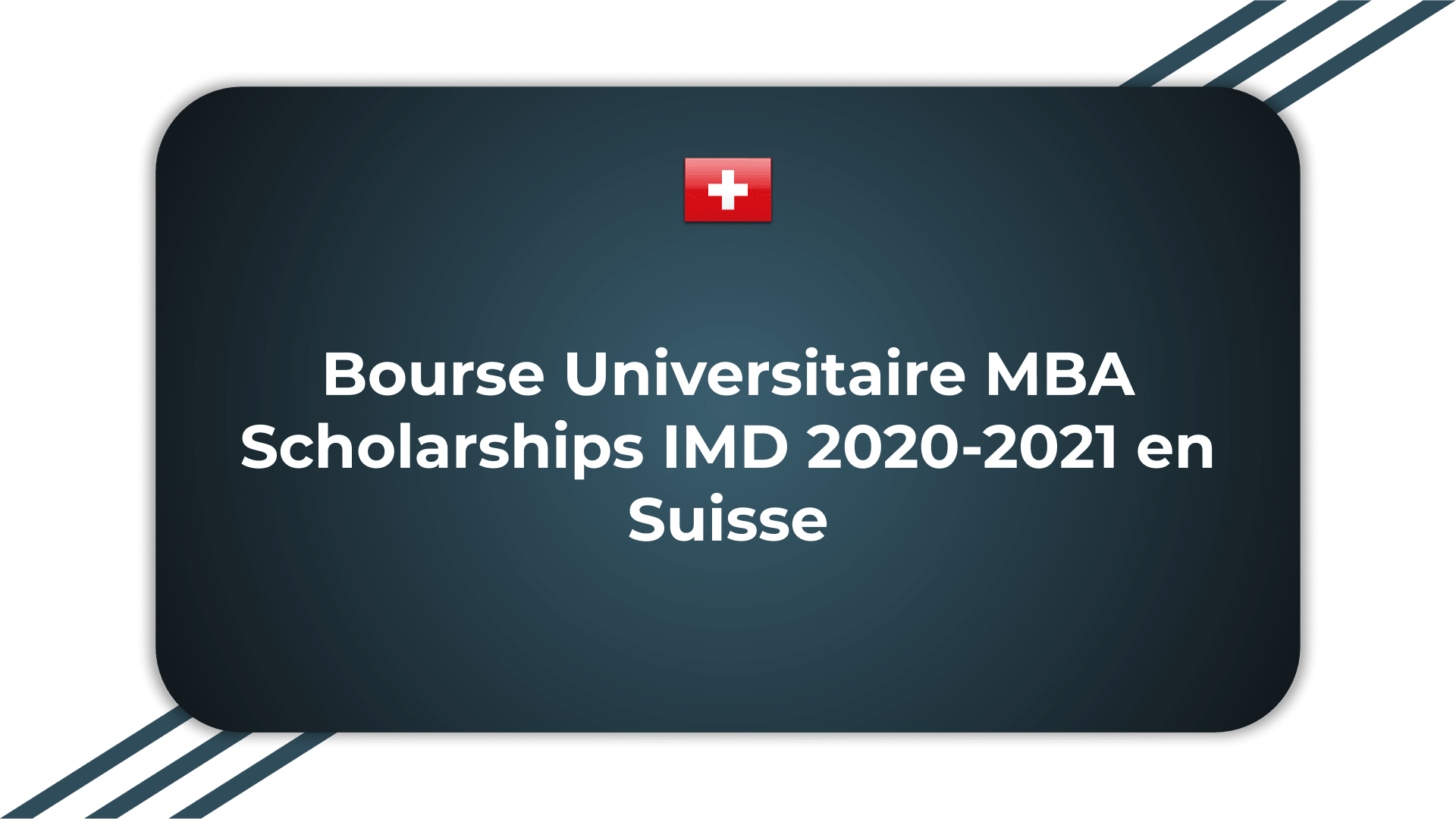 Bourse Universitaire MBA Scholarships IMD