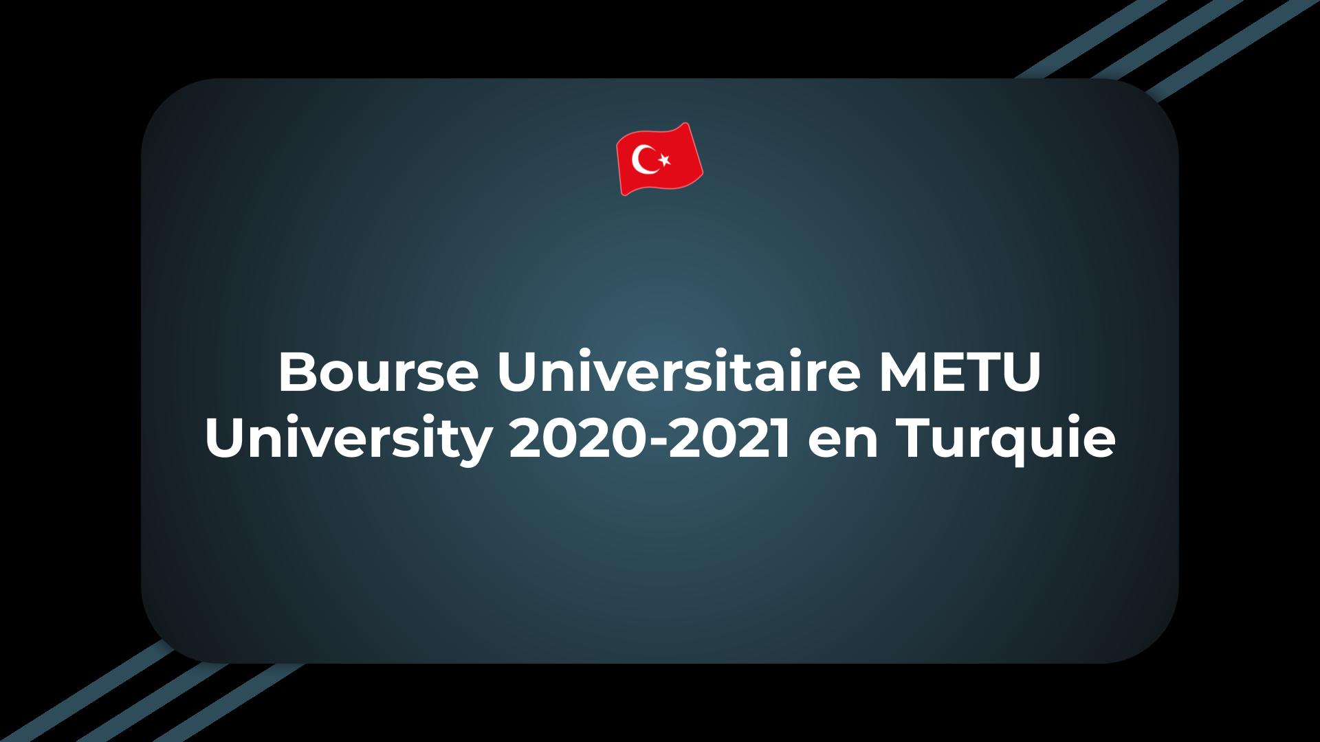 Bourse Universitaire METU University