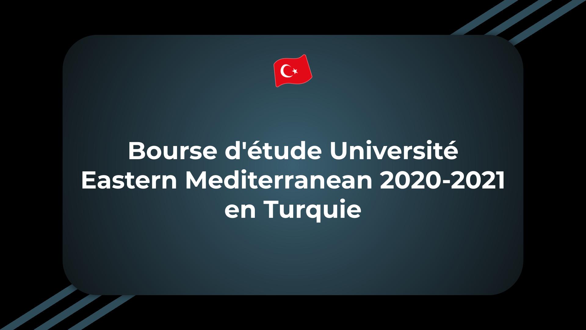Bourse d'étude Université Eastern Mediterranean