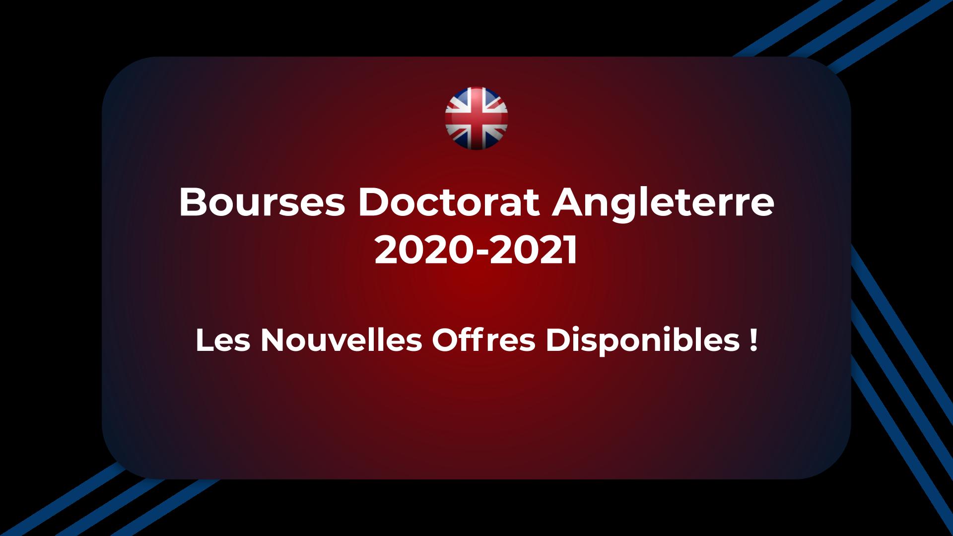 Bourses Doctorat Angleterre 2020-2021 - Les Offres Disponibles !