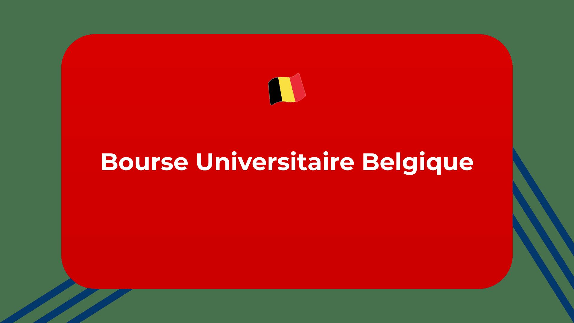 Bourse Universitaire Belgique