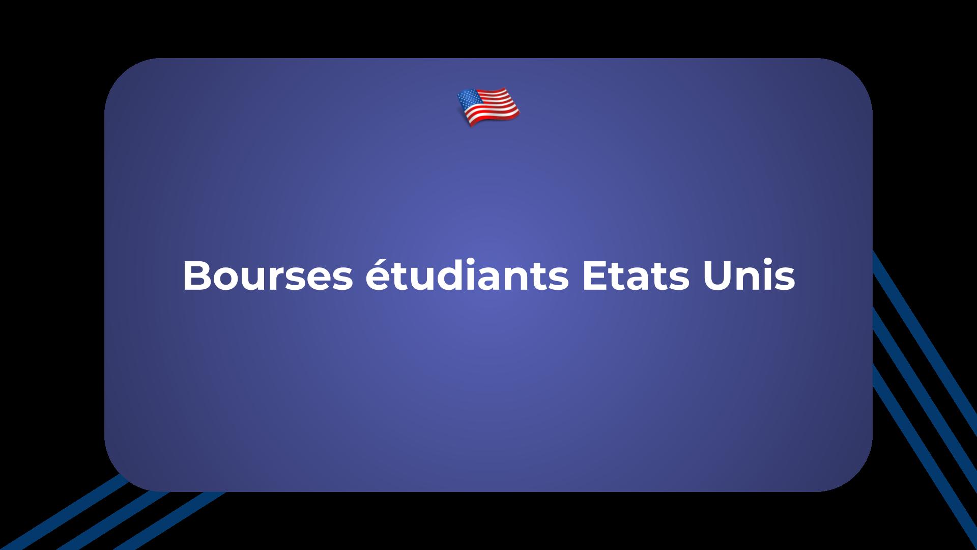 Bourses étudiants Etats Unis