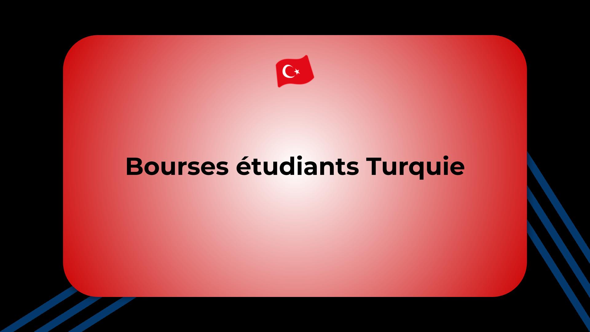 Bourses étudiants Turquie