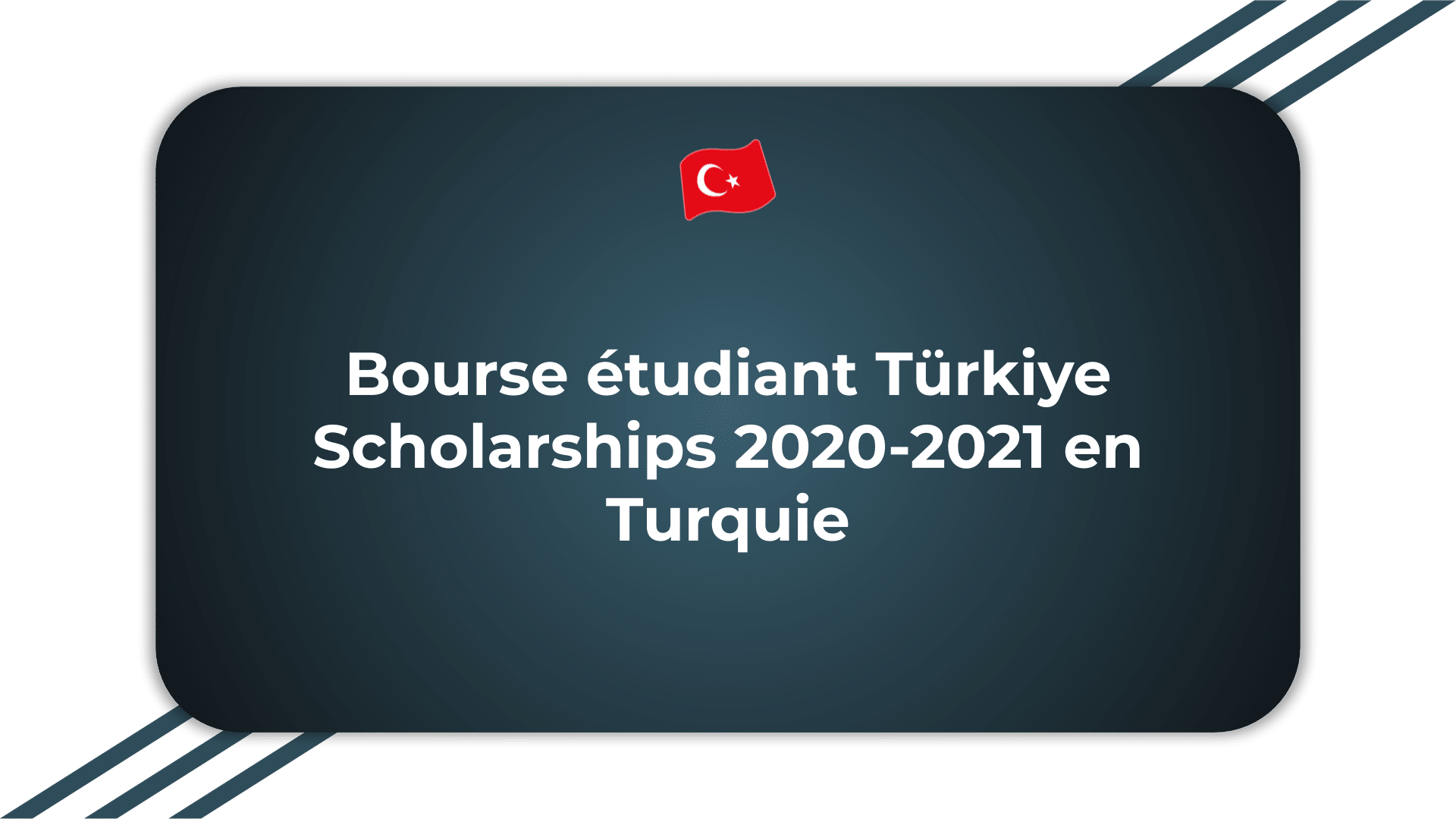 Bourse étudiant Türkiye Scholarships