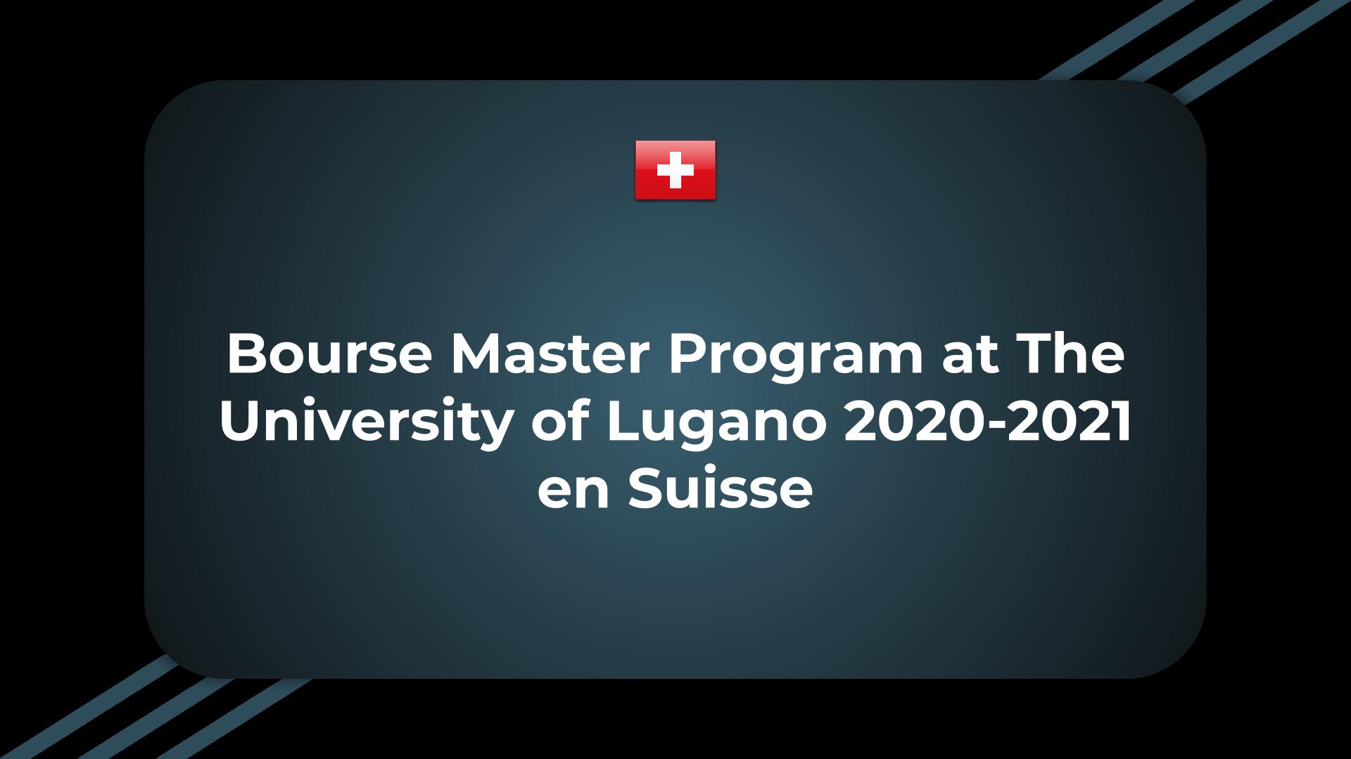 Bourse Master Program at The University of Lugano