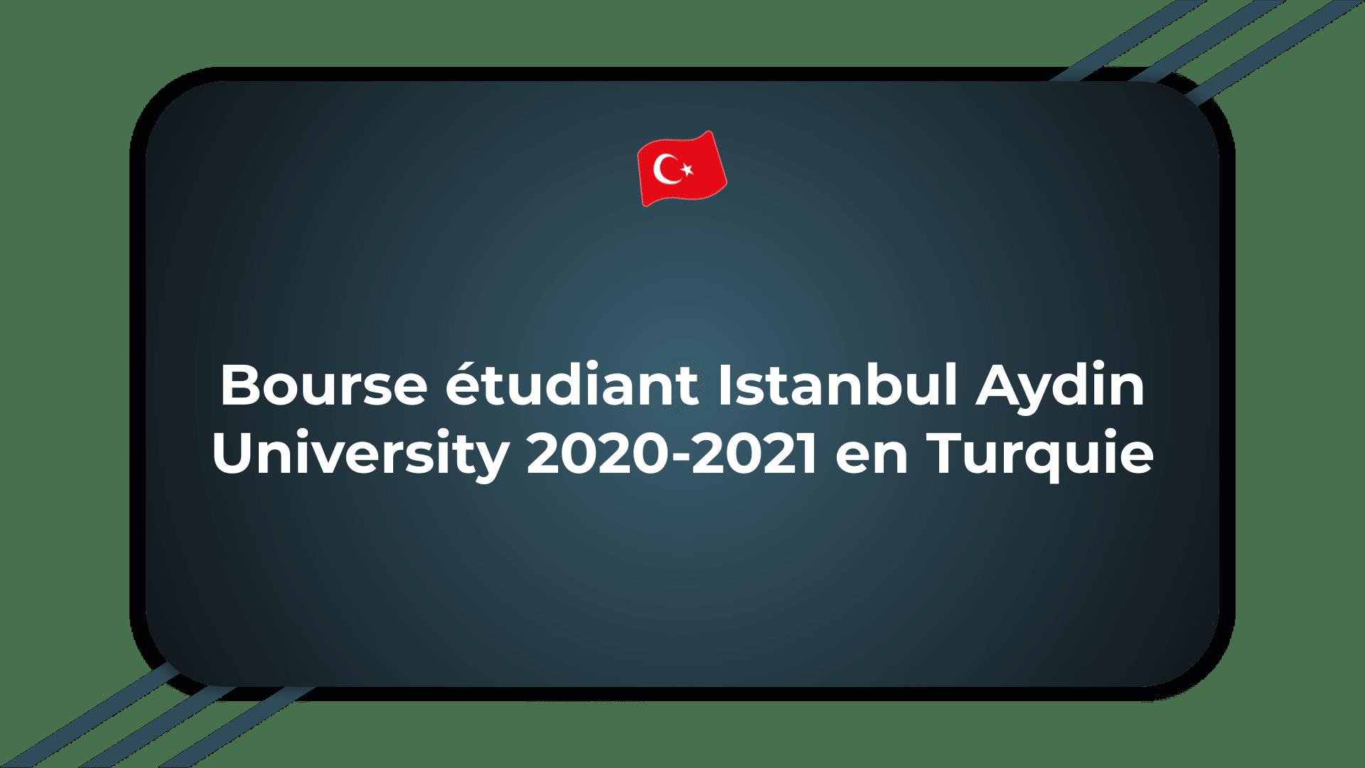 Bourse étudiant Istanbul Aydin University