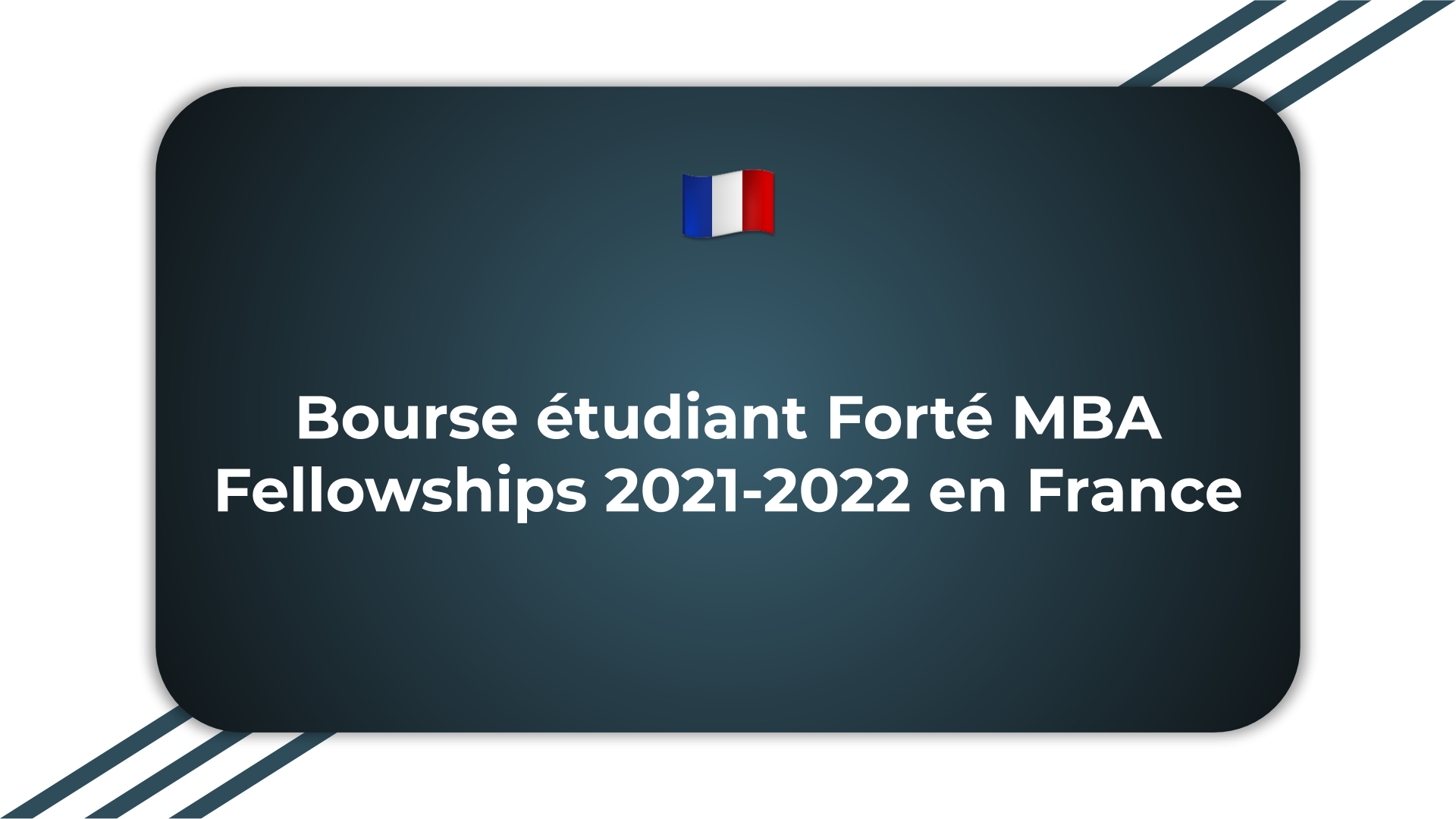 Bourse étudiant Forté MBA Fellowships