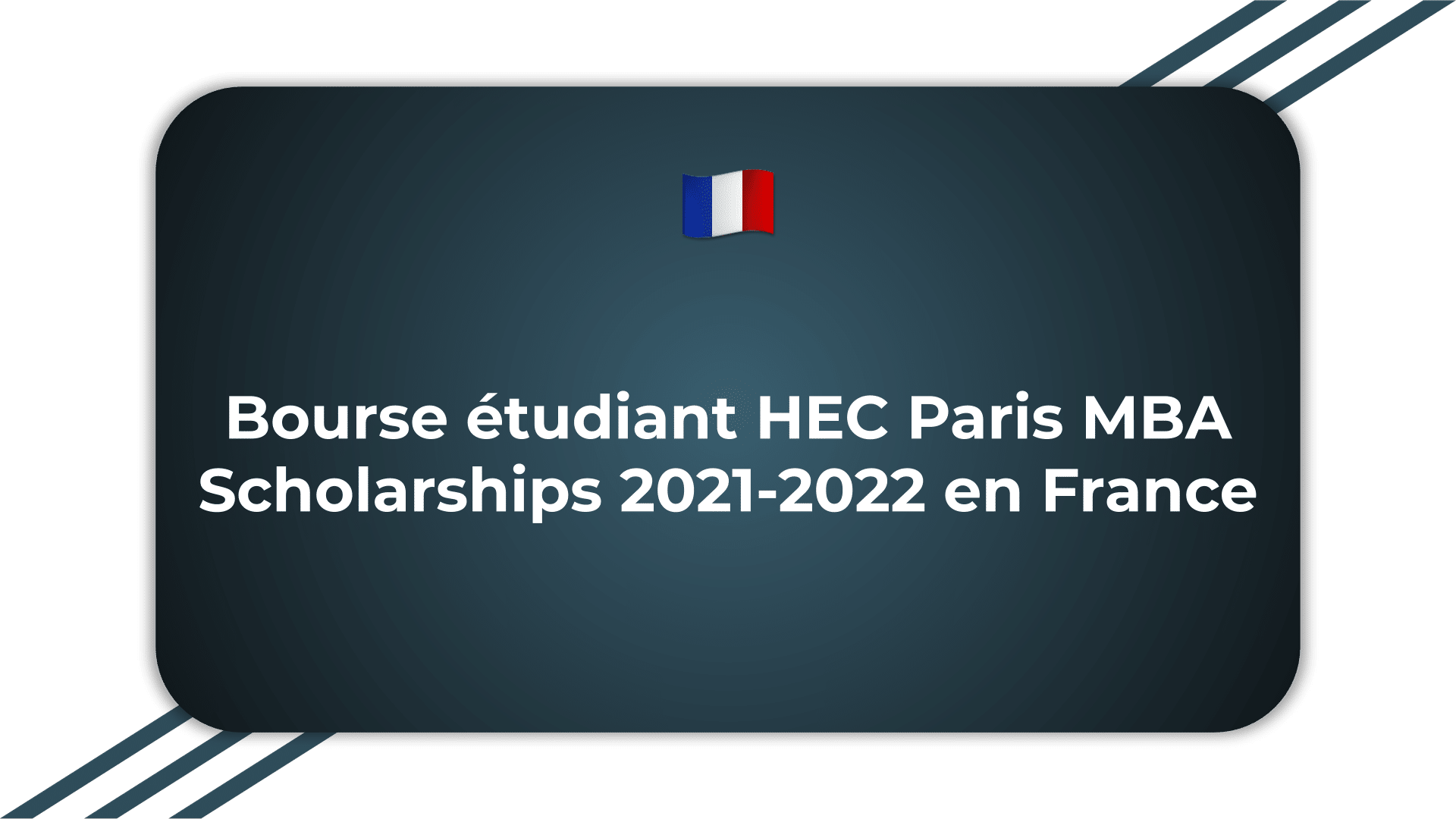 Bourse étudiant HEC Paris MBA Scholarships