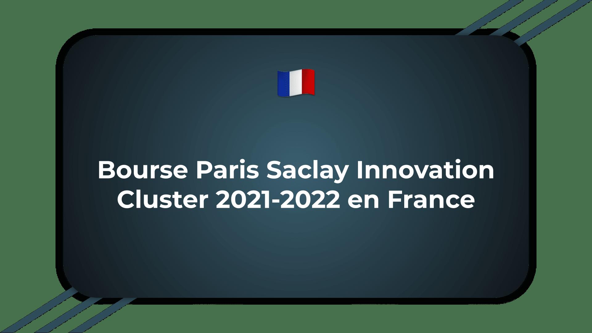 Bourse Paris Saclay Innovation Cluster