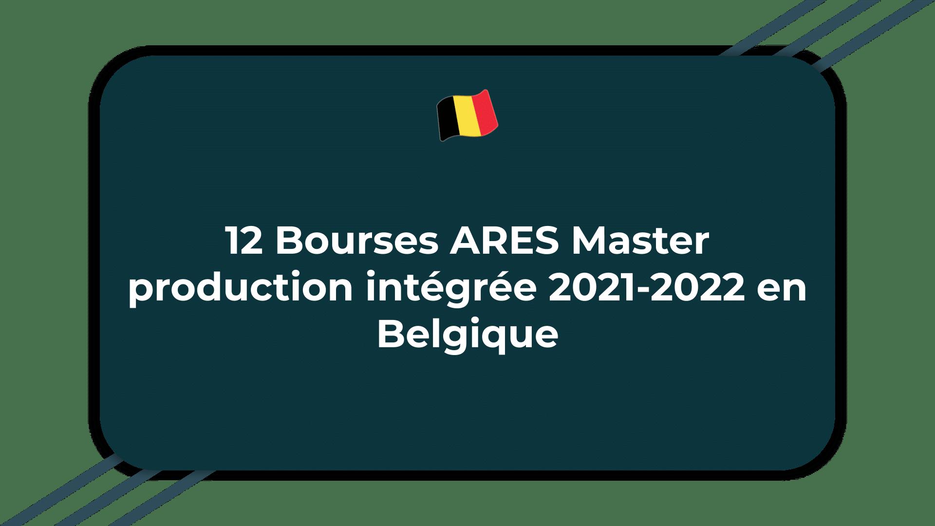 12 Bourses ARES Master production intégrée