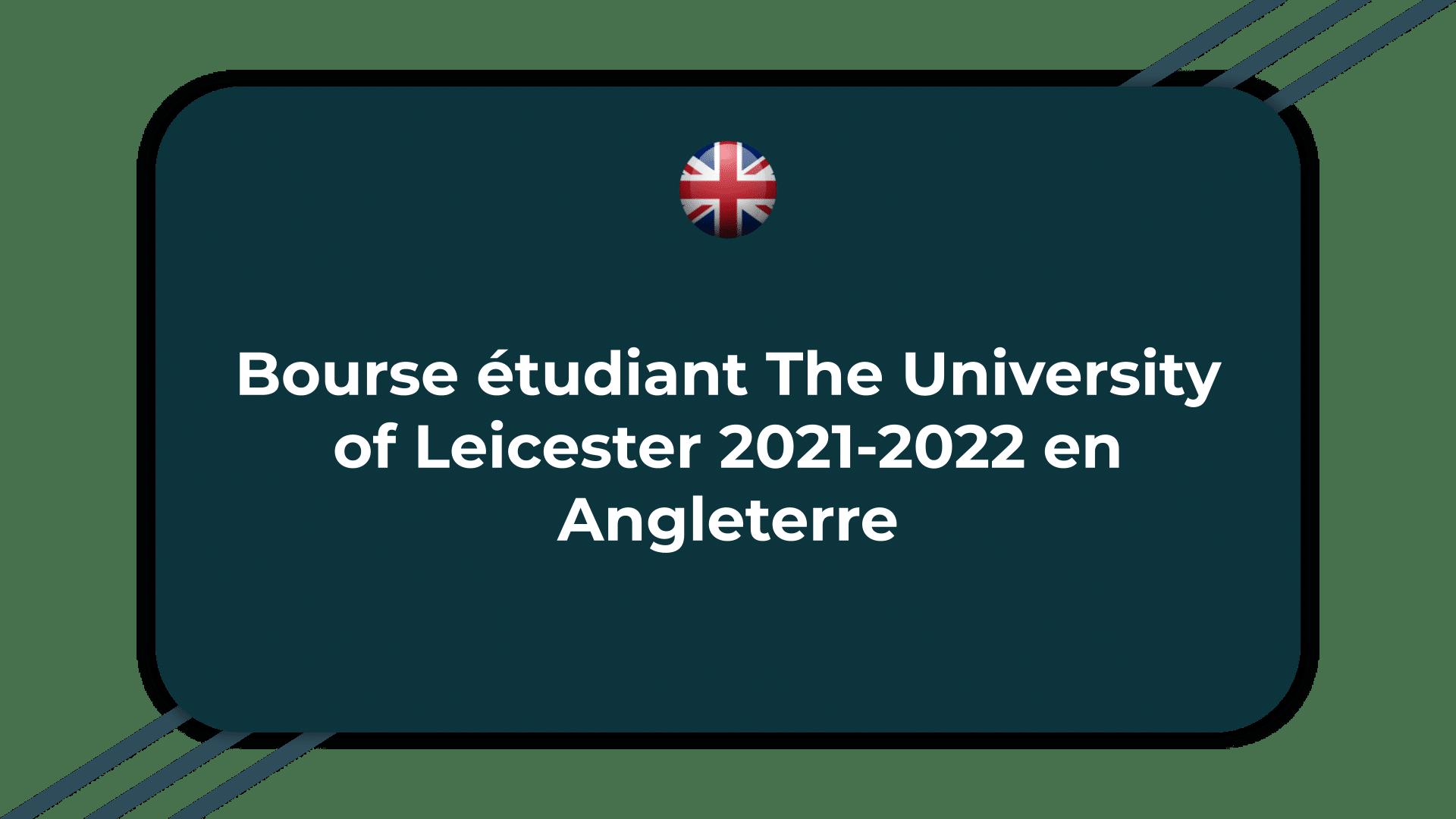 Bourse étudiant The University of Leicester