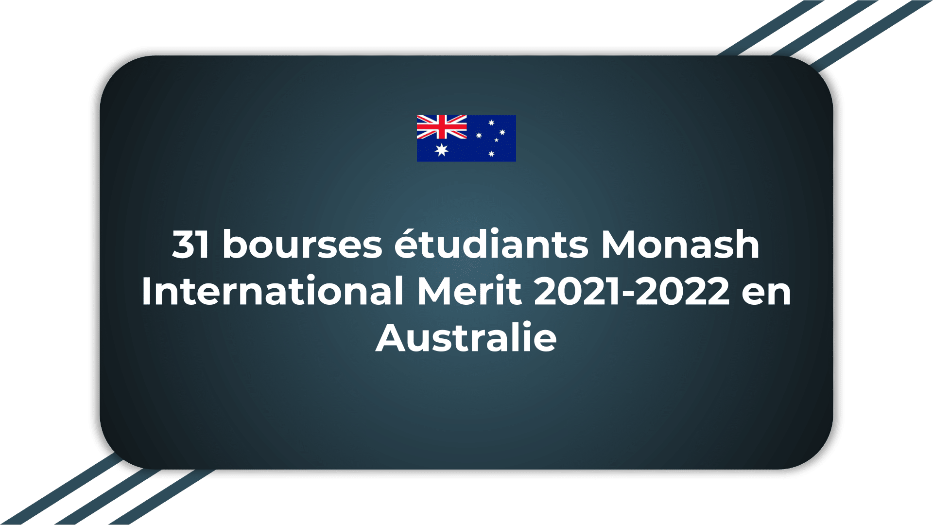 31 bourses étudiants Monash International Merit