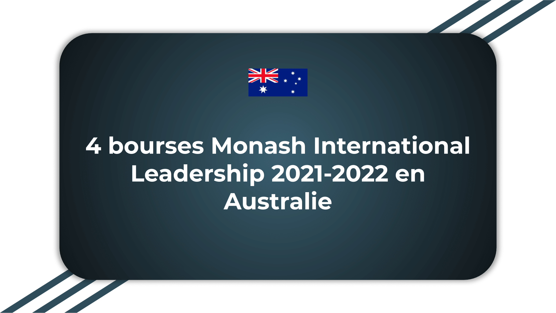 4 bourses Monash International Leadership