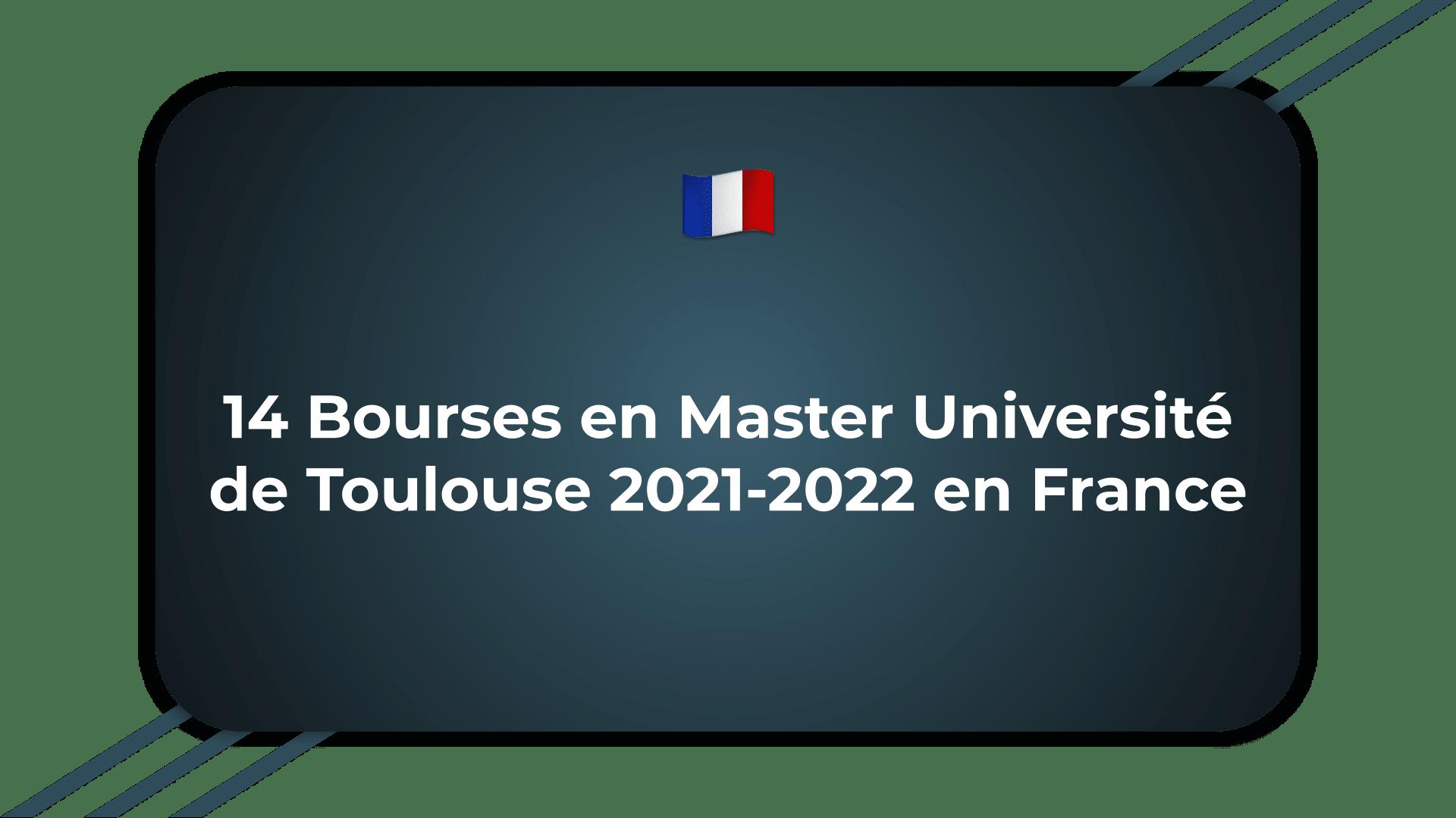 14 Bourses en Master Université de Toulouse France