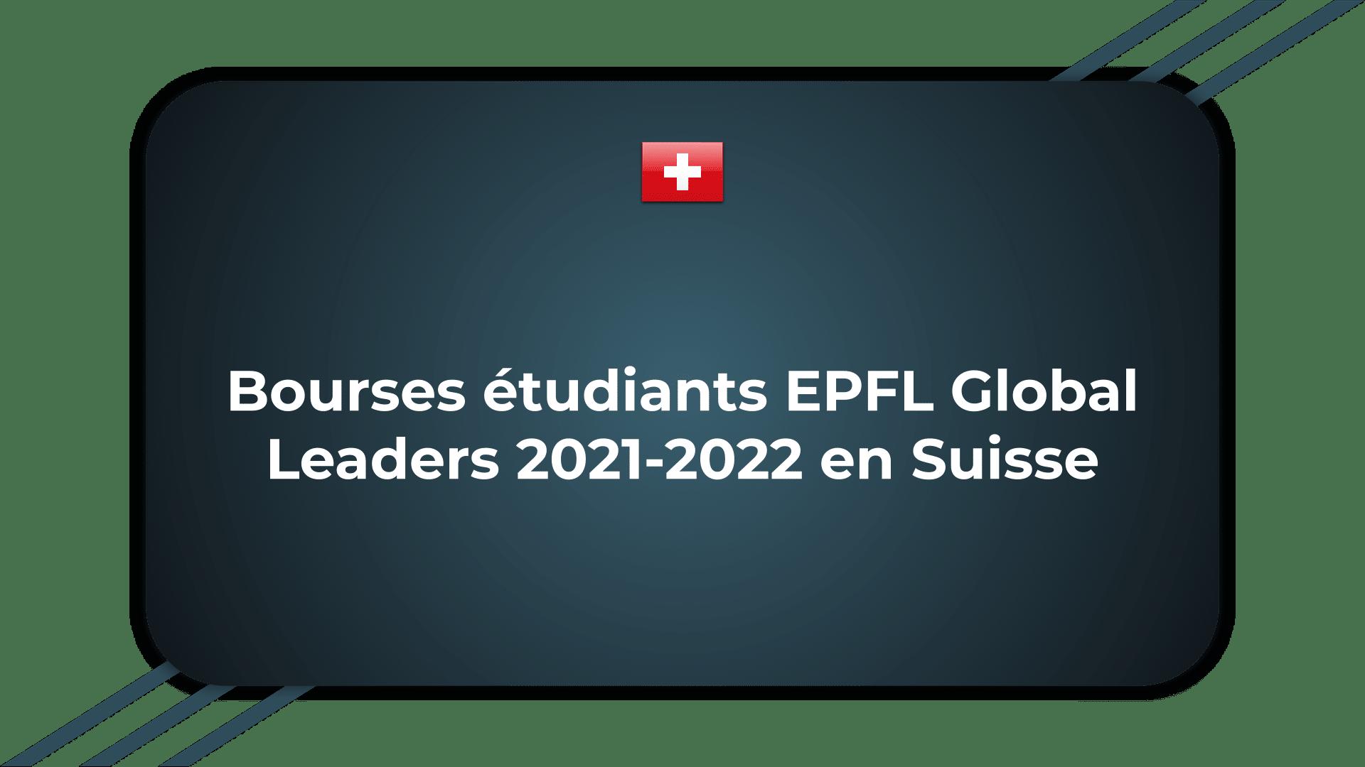 Bourses étudiants EPFL Global Leaders